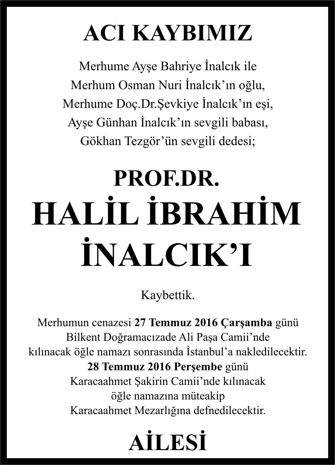 prof dr Halil İbrahil İnancık vefat ilanı